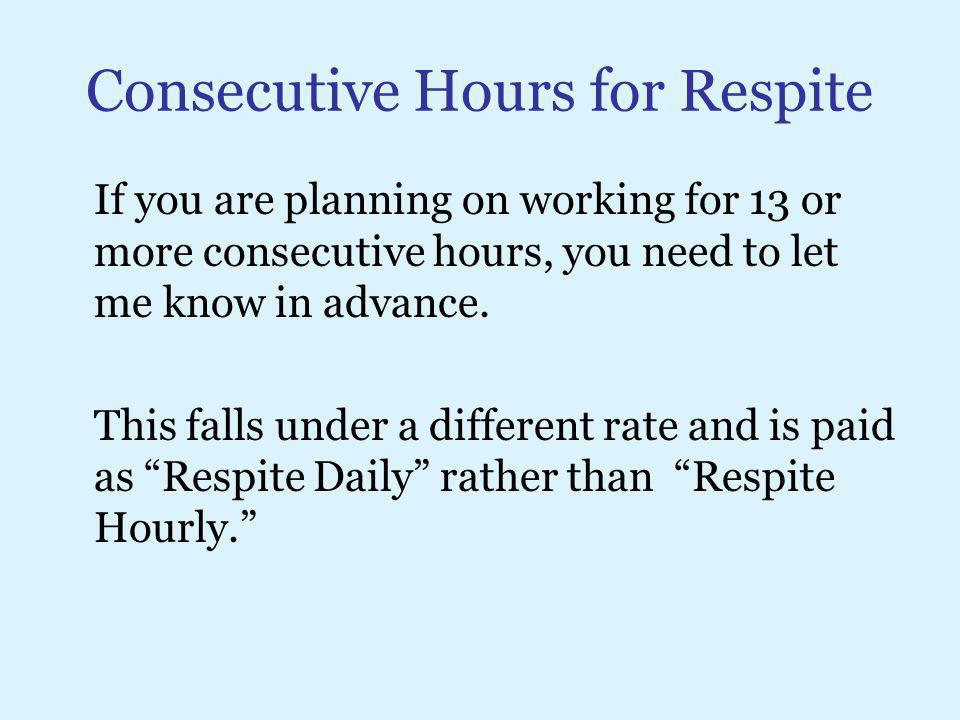Consecutive Hours for Respite