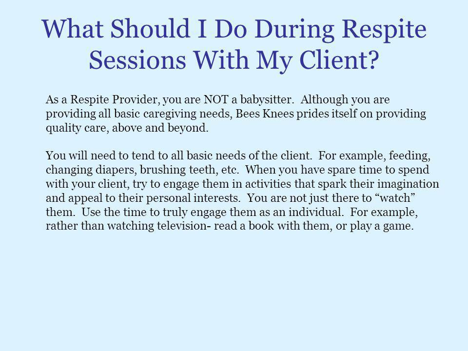 What Should I Do During Respite Sessions With My Client