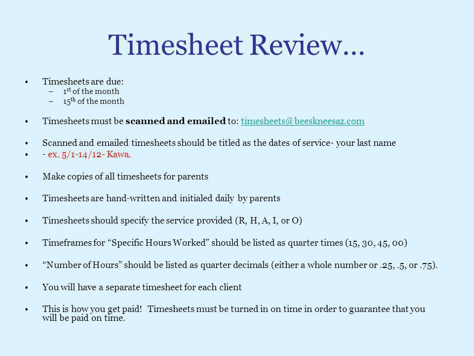 Timesheet Review… Timesheets are due: