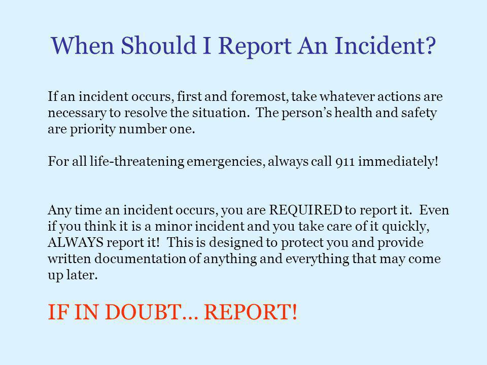 When Should I Report An Incident