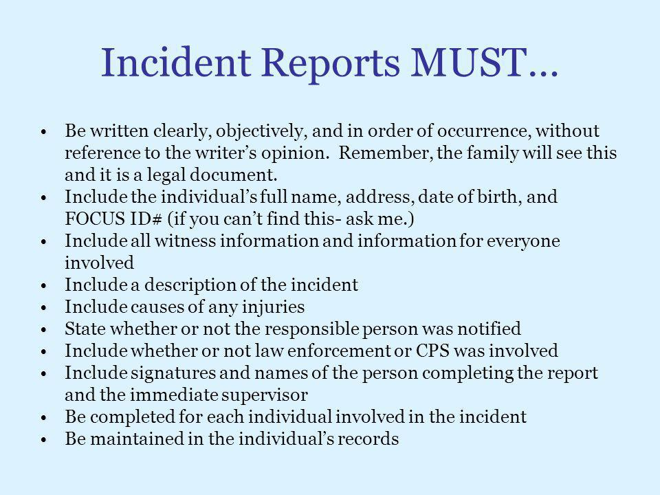 Incident Reports MUST…