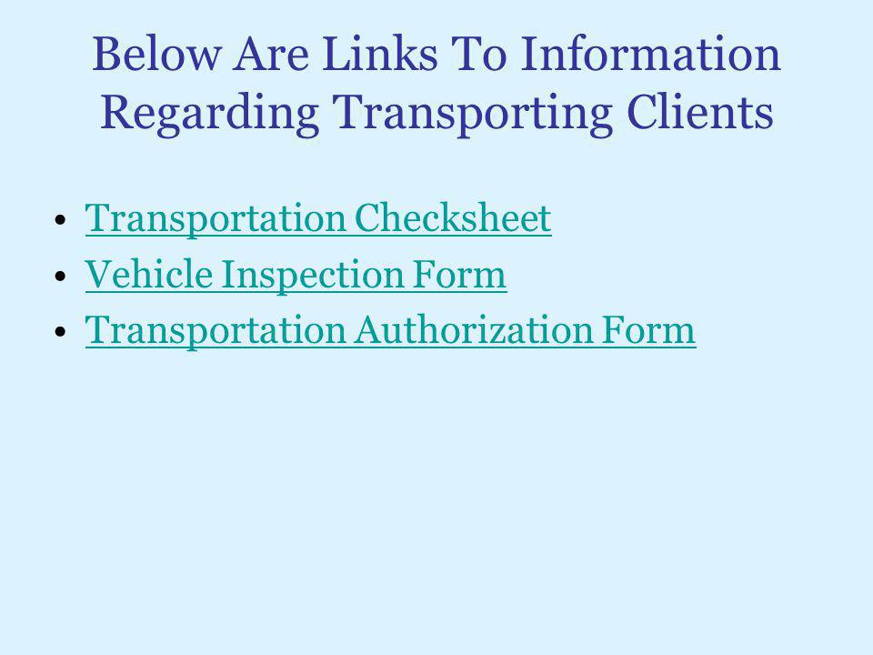 Below Are Links To Information Regarding Transporting Clients