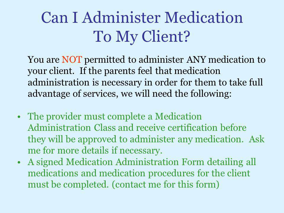 Can I Administer Medication To My Client