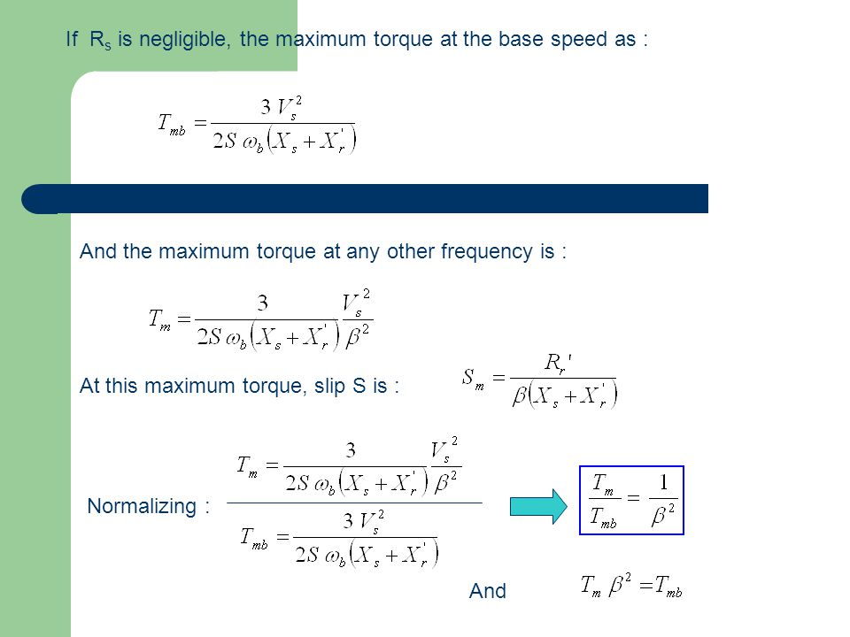 If Rs is negligible, the maximum torque at the base speed as :