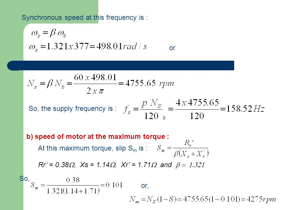Synchronous speed at this frequency is :