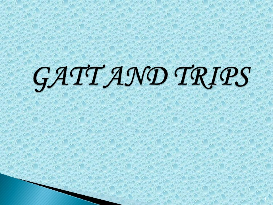GATT AND TRIPS