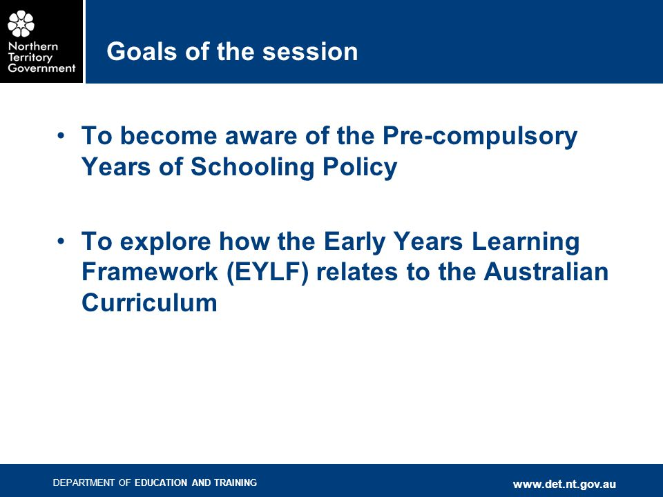 To become aware of the Pre-compulsory Years of Schooling Policy