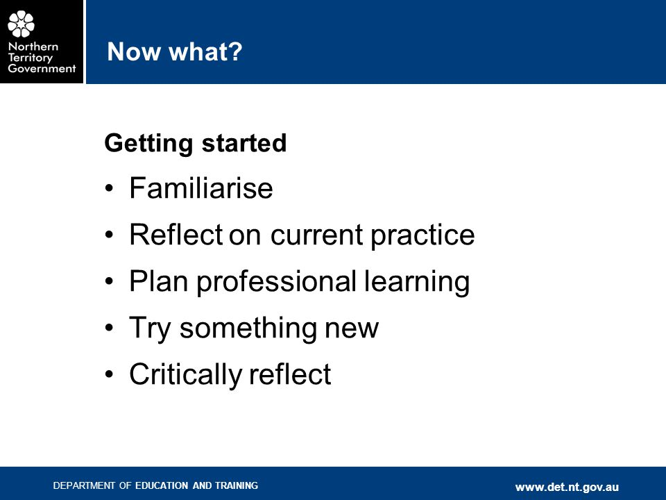 Reflect on current practice Plan professional learning