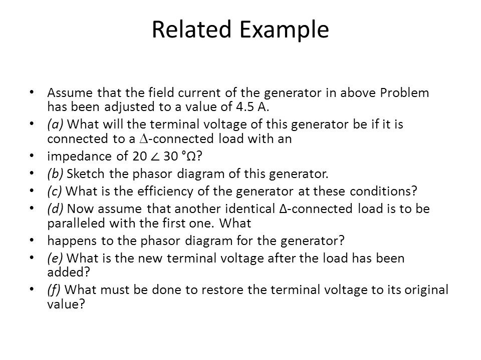 Related Example Assume that the field current of the generator in above Problem has been adjusted to a value of 4.5 A.