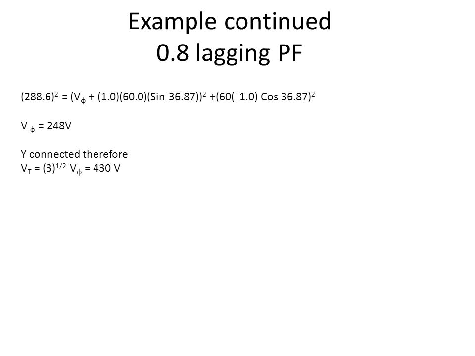 Example continued 0.8 lagging PF