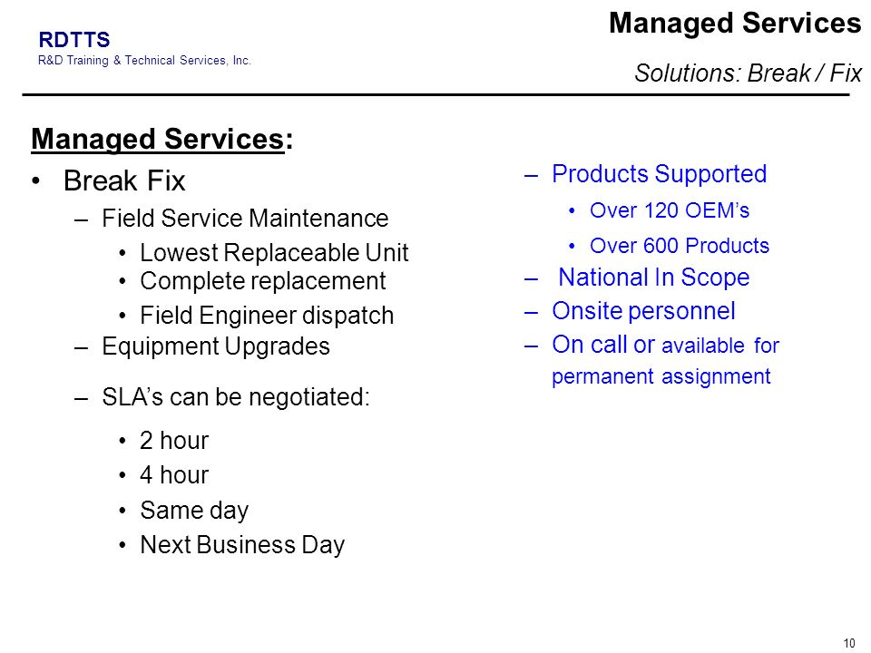 Managed Services Managed Services: Break Fix Solutions: Break / Fix