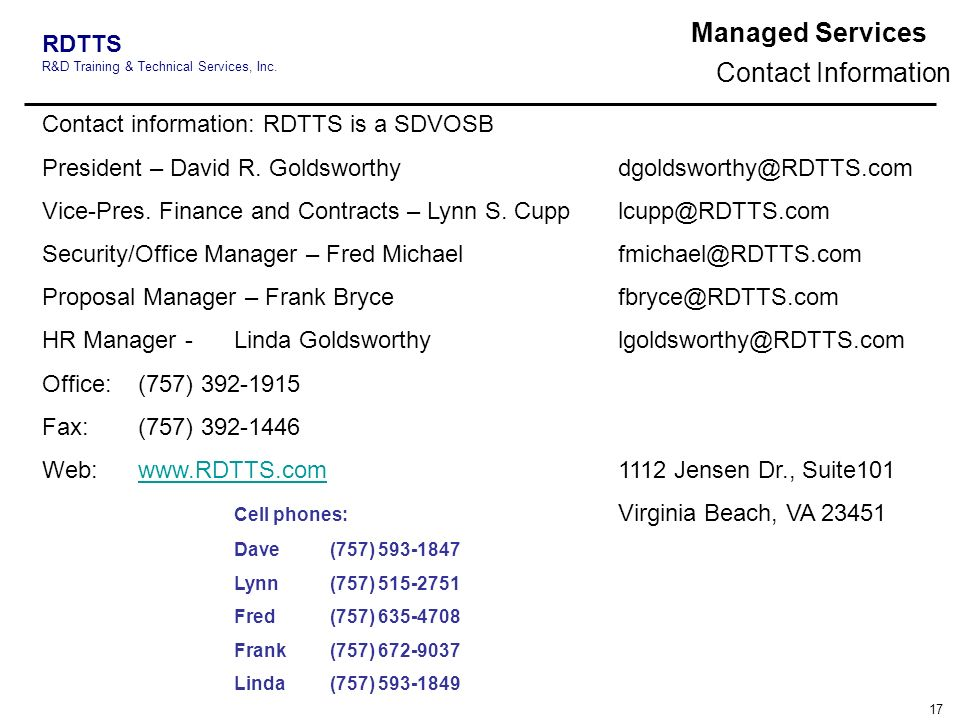Managed Services Contact Information. Contact information: RDTTS is a SDVOSB. President – David R. Goldsworthy