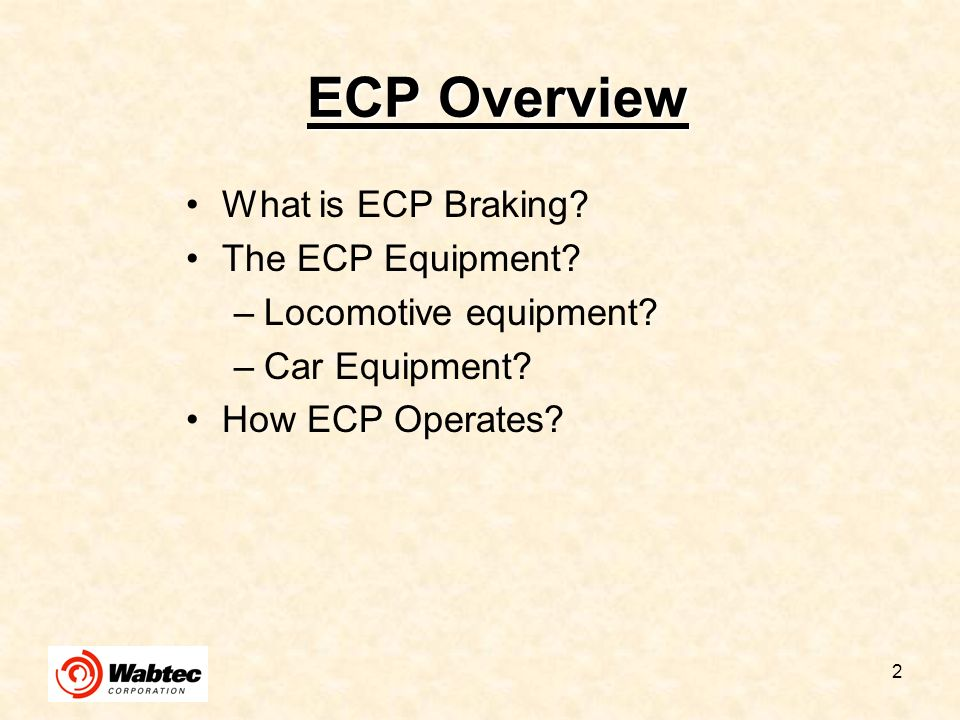 ECP Overview What is ECP Braking The ECP Equipment