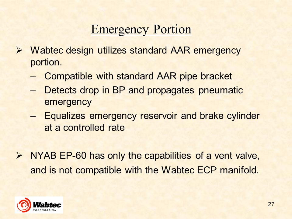 Emergency Portion Wabtec design utilizes standard AAR emergency portion. Compatible with standard AAR pipe bracket.