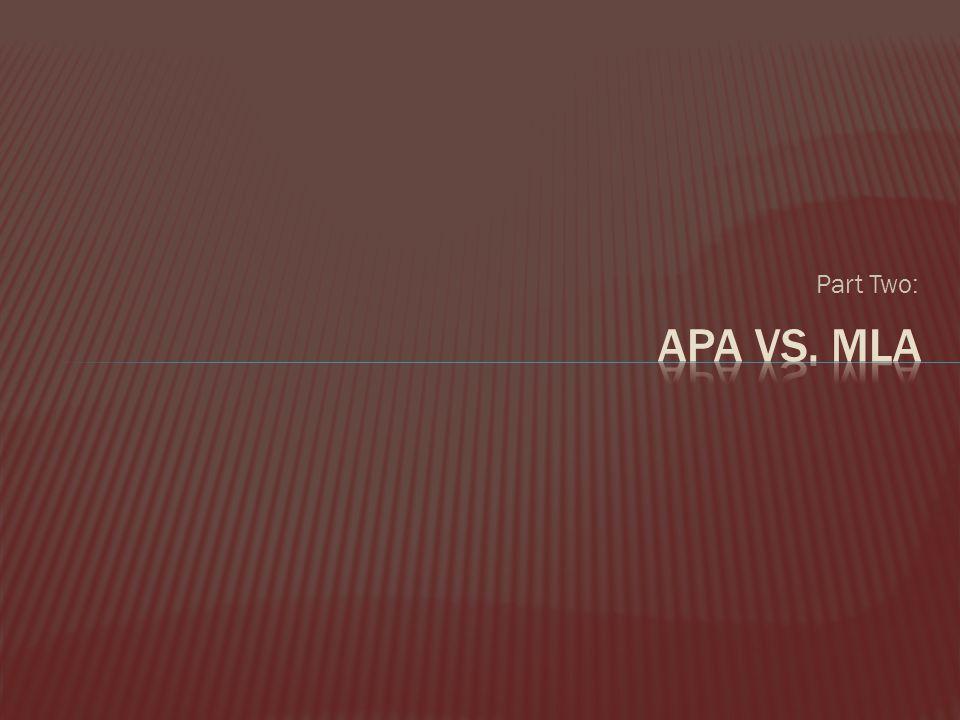 Part Two: Apa vs. mla