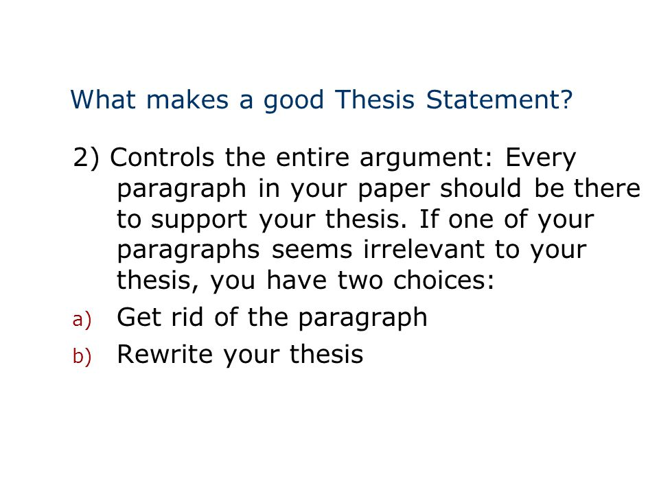 a good essay thesis statement How to write a thesis statement what is a thesis statement almost all of us—even if we don't do it consciously—look early in an essay for a one- or two.