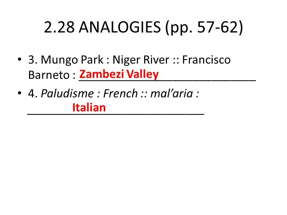 2.28 ANALOGIES (pp. 57-62) 3. Mungo Park : Niger River :: Francisco Barneto : ____________________________.