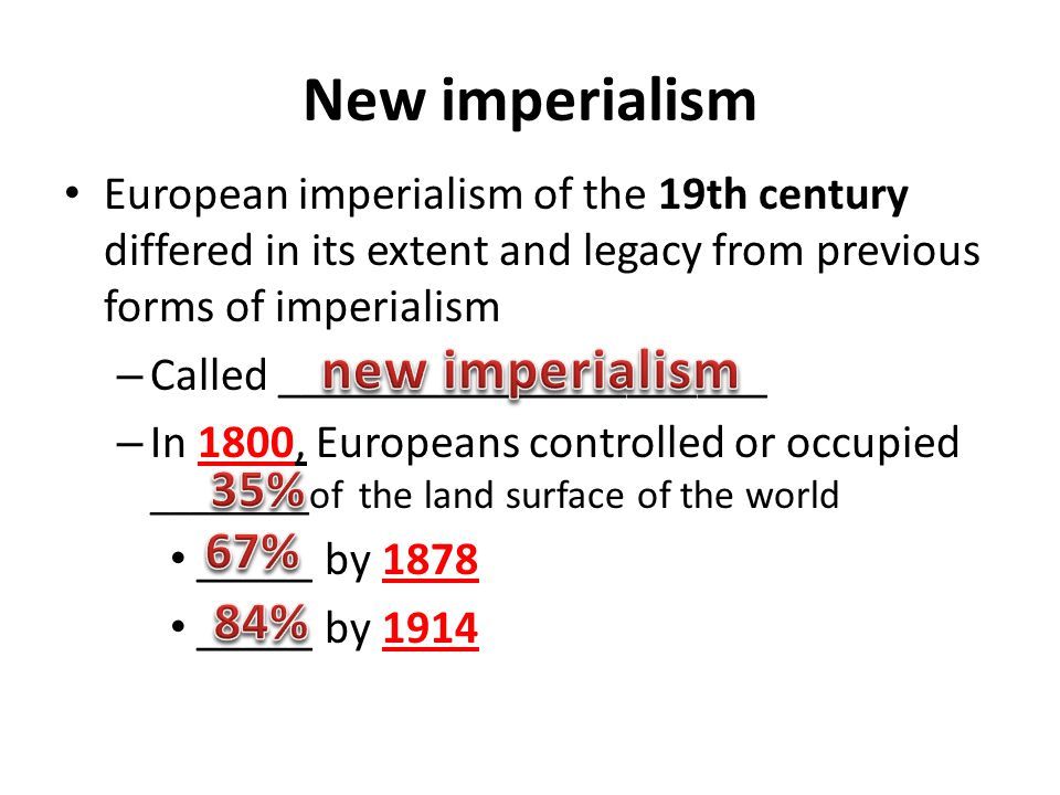 New imperialism new imperialism 35% 67% 84%