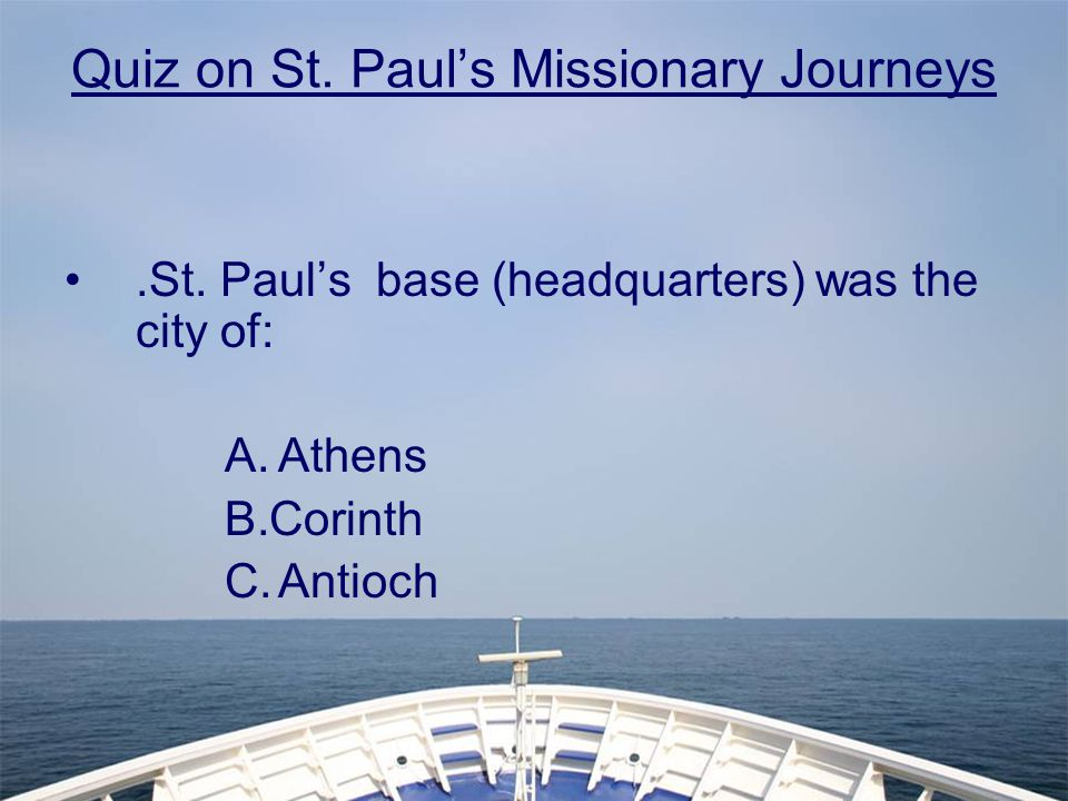 Quiz on St. Paul's Missionary Journeys