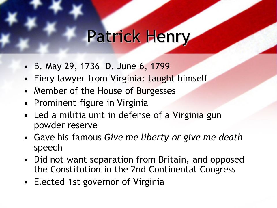 Patrick Henry B. May 29, 1736 D. June 6, 1799
