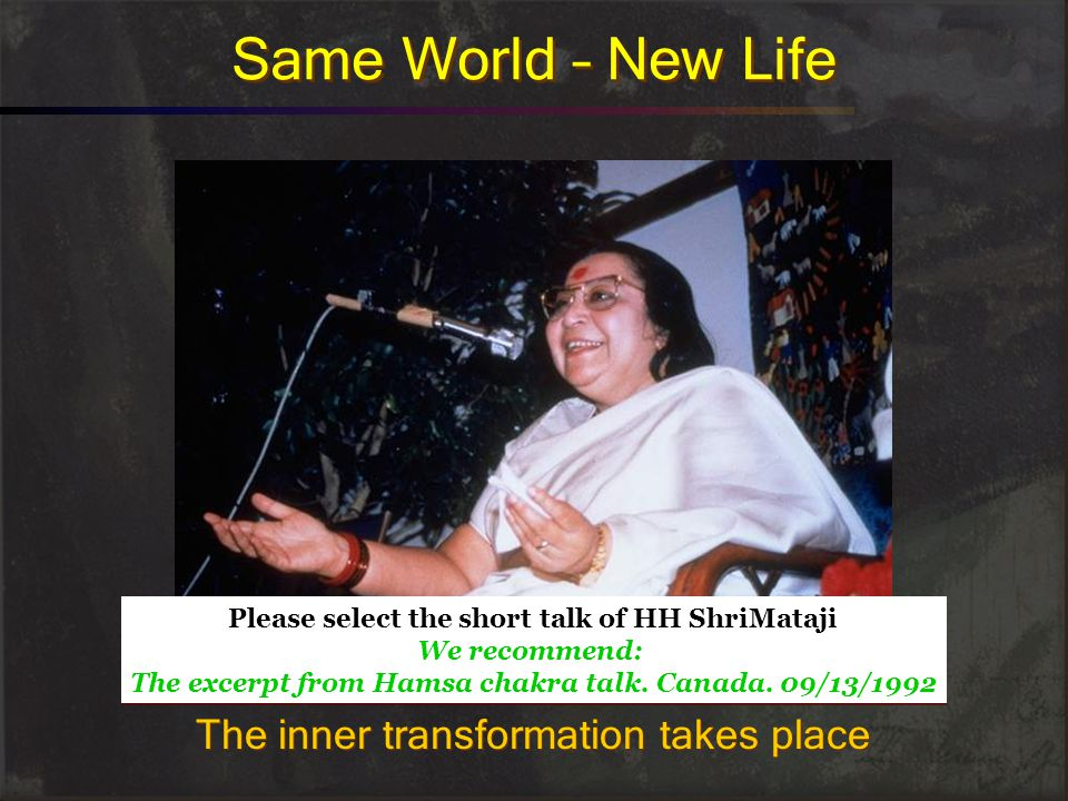 Same World – New Life The inner transformation takes place