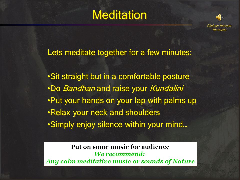 Meditation Lets meditate together for a few minutes: