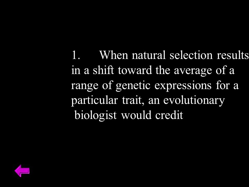 1. When natural selection results
