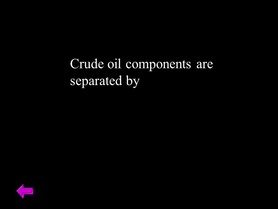 Crude oil components are