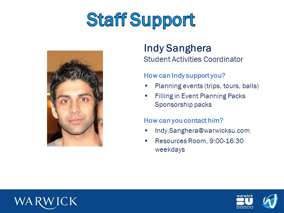 Staff Support Indy Sanghera Student Activities Coordinator