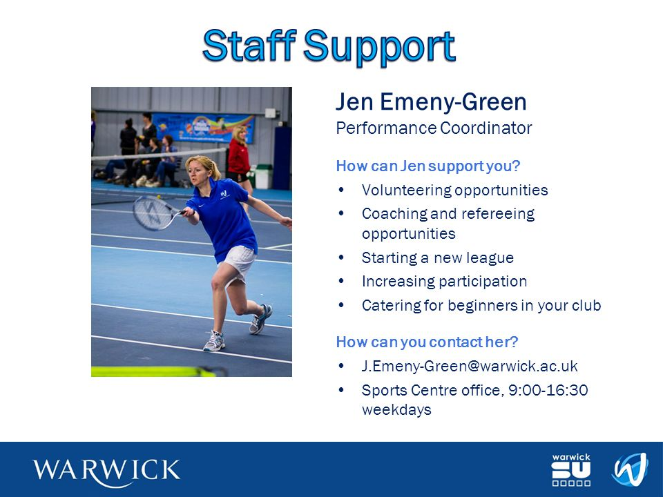 Staff Support Jen Emeny-Green Performance Coordinator
