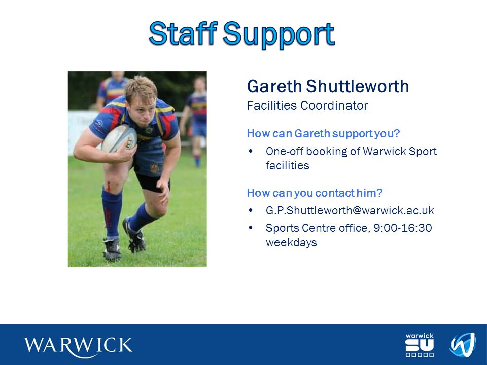 Staff Support Gareth Shuttleworth Facilities Coordinator
