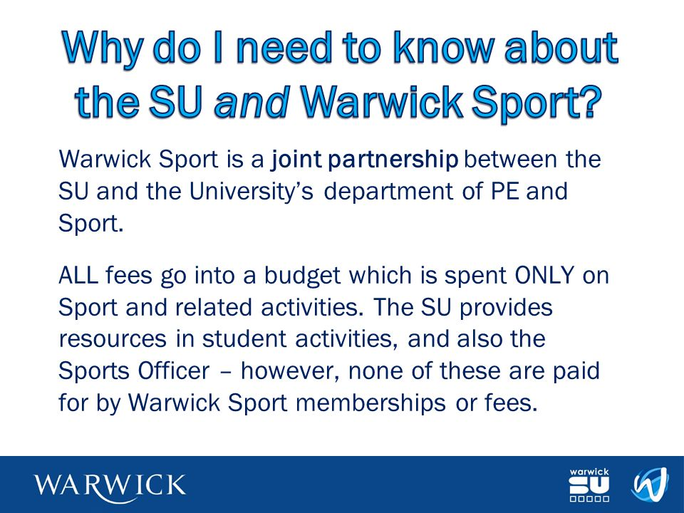 Why do I need to know about the SU and Warwick Sport