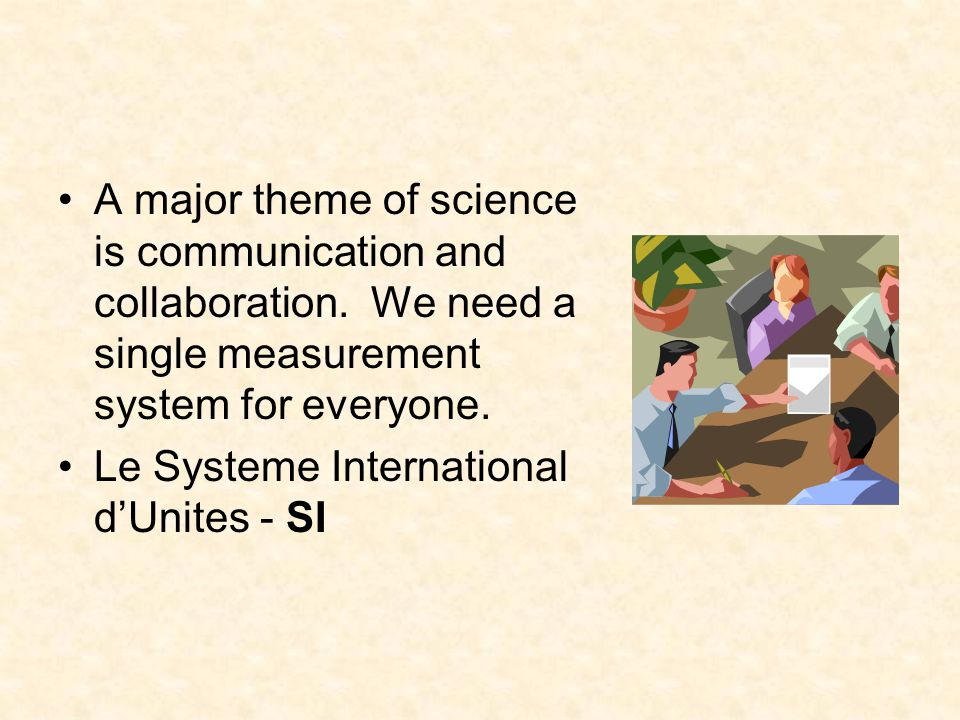 A major theme of science is communication and collaboration