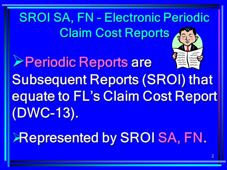 SROI SA, FN – Electronic Periodic Claim Cost Reports