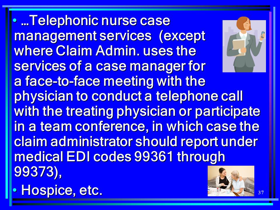 …Telephonic nurse case management services (except where Claim Admin