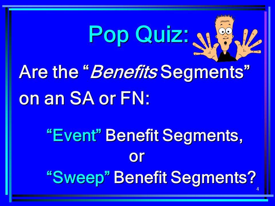 Pop Quiz: Event Benefit Segments, or