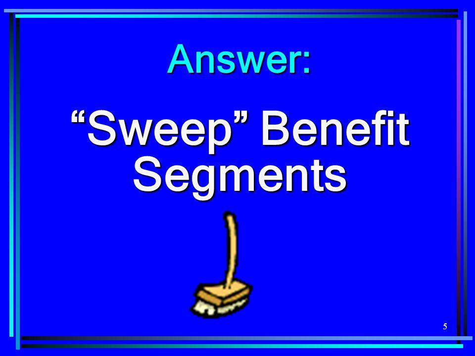 Sweep Benefit Segments