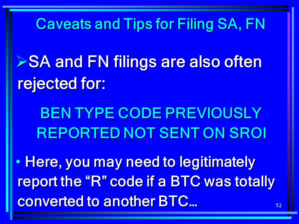 SA and FN filings are also often rejected for: