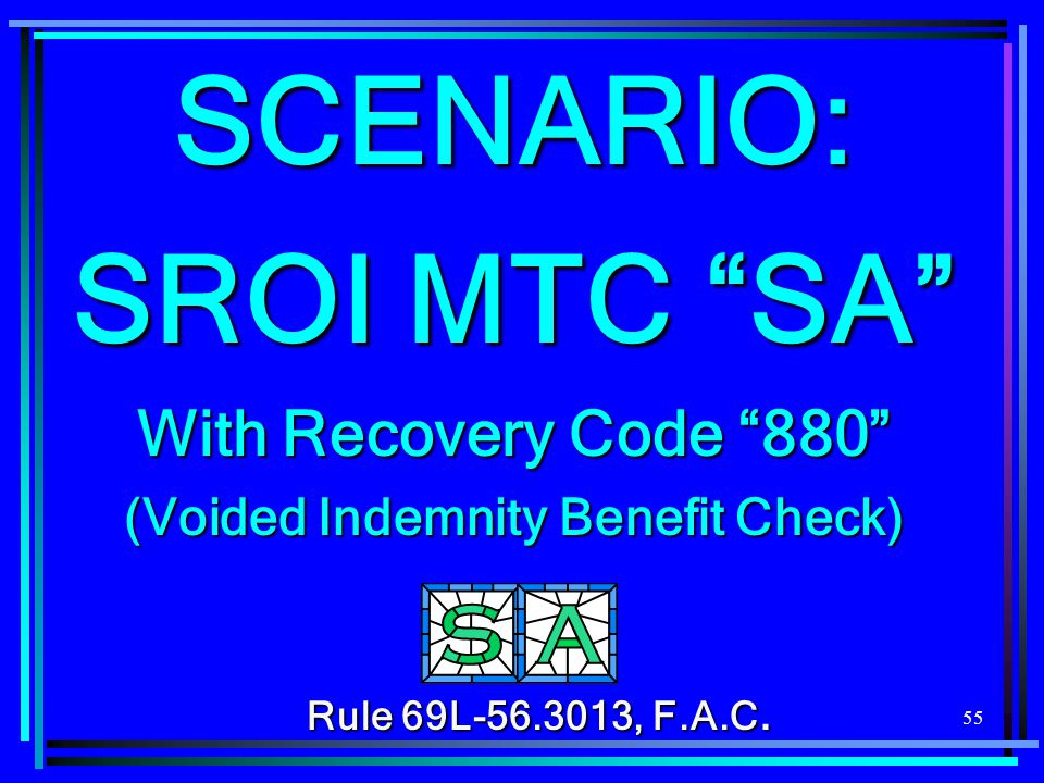 SCENARIO: SROI MTC SA With Recovery Code 880 (Voided Indemnity Benefit Check)