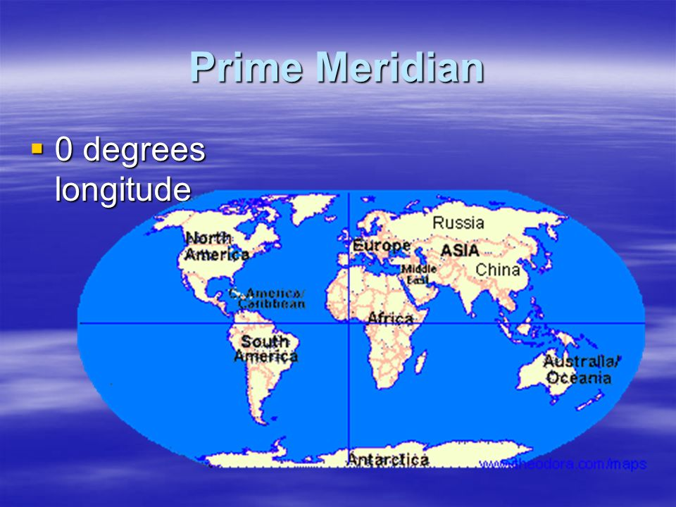 Prime Meridian 0 degrees longitude