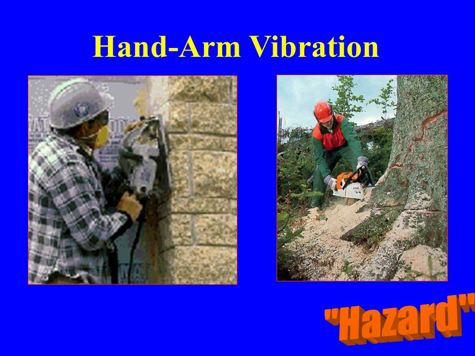 Hand-Arm Vibration Hazard