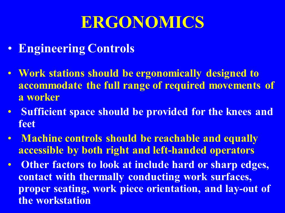ERGONOMICS Engineering Controls