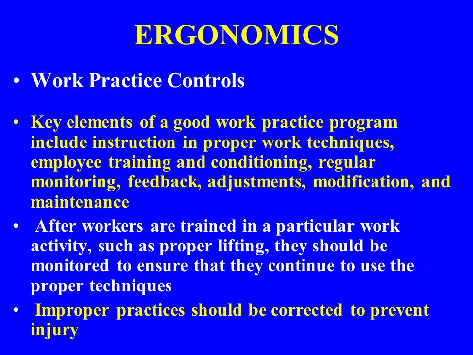 ERGONOMICS Work Practice Controls
