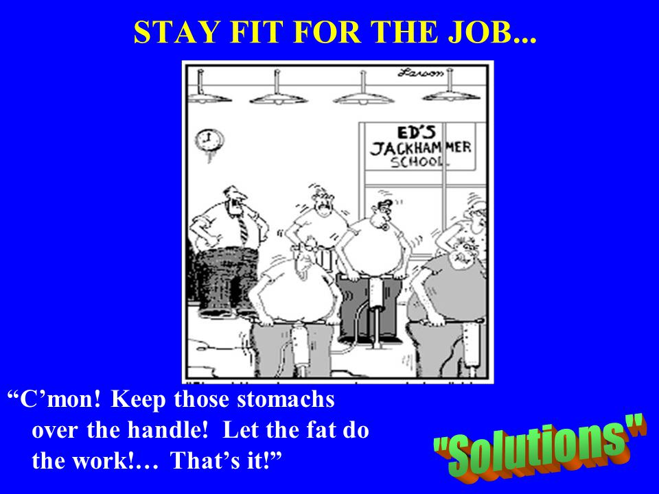 STAY FIT FOR THE JOB... Solutions