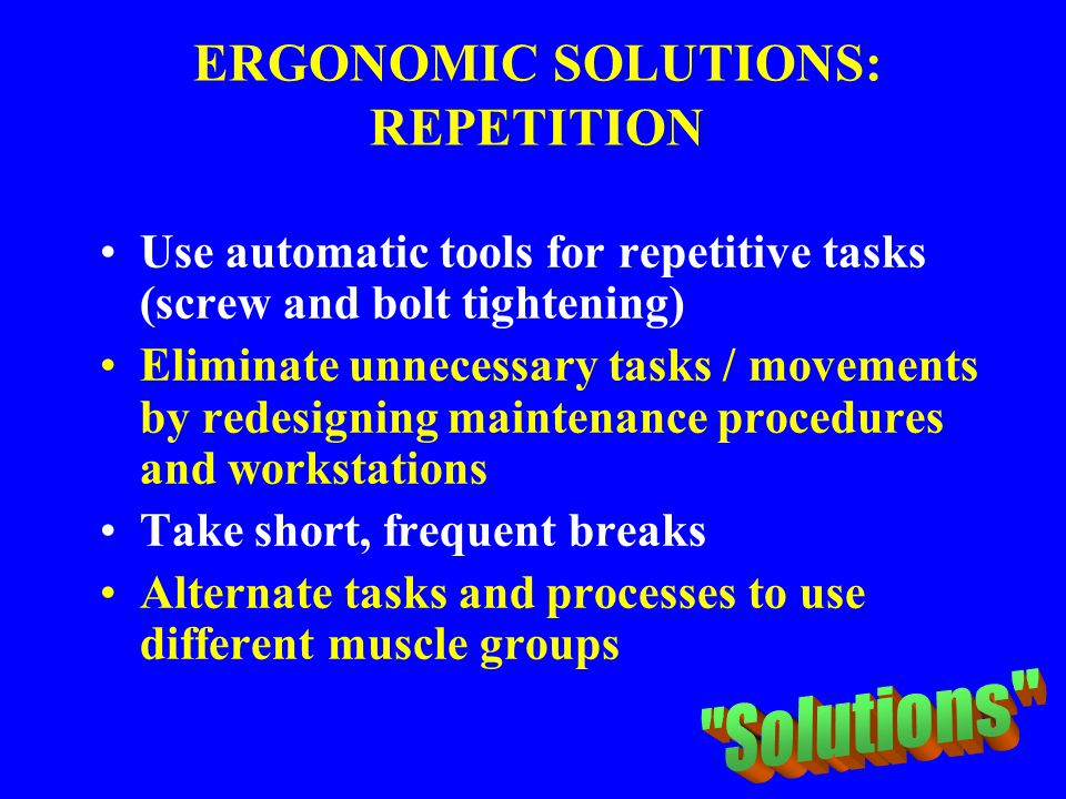 ERGONOMIC SOLUTIONS: REPETITION