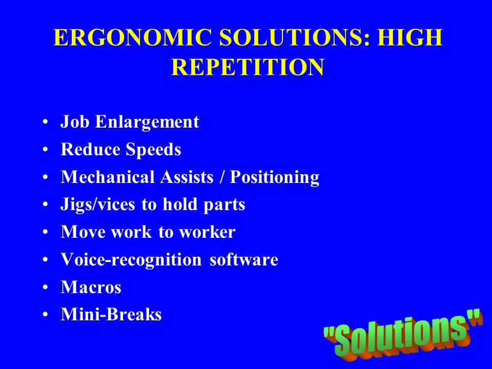 ERGONOMIC SOLUTIONS: HIGH REPETITION