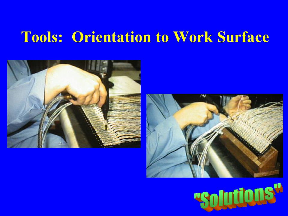 Tools: Orientation to Work Surface