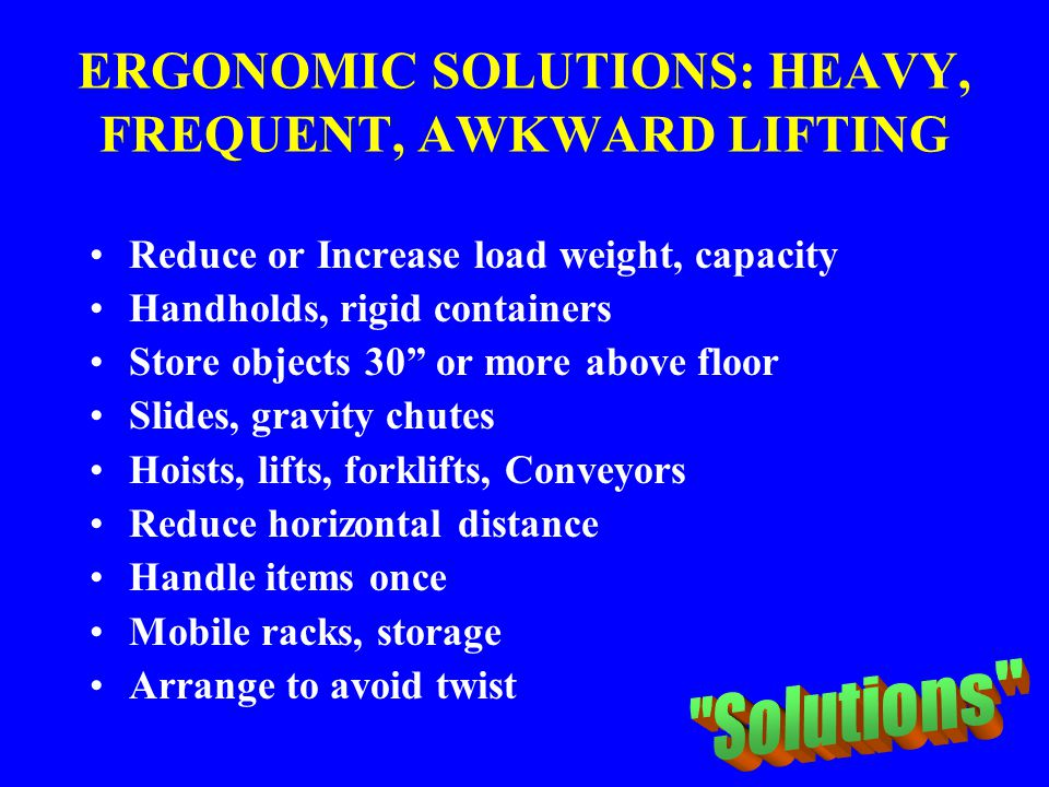 ERGONOMIC SOLUTIONS: HEAVY, FREQUENT, AWKWARD LIFTING
