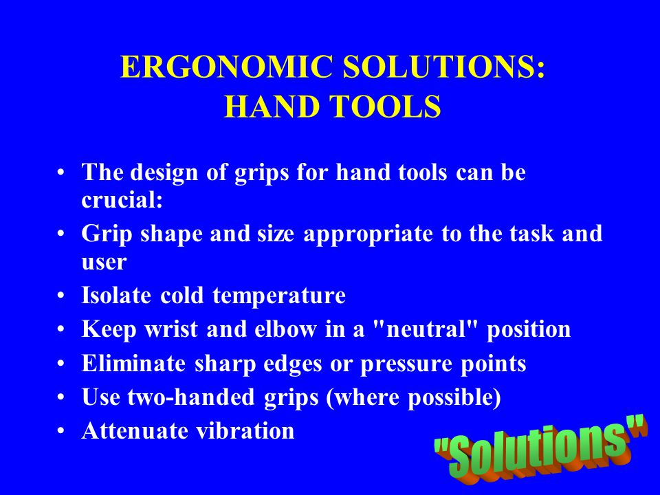 ERGONOMIC SOLUTIONS: HAND TOOLS