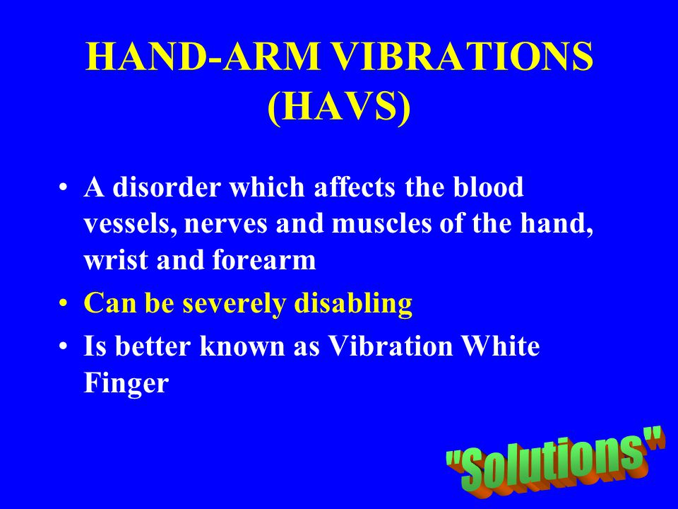 HAND-ARM VIBRATIONS (HAVS)